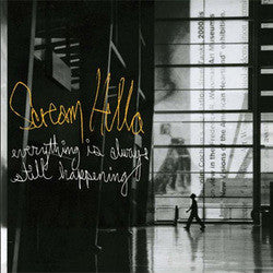 "Scream Hello ""Everything Is Always Still Happening""CD"