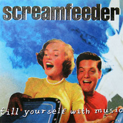 "Screamfeeder ""Fill Yourself With Music"" LP"