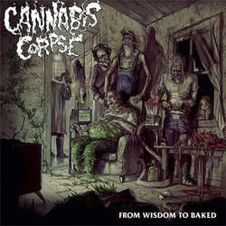 "Cannabis Corpse ""From Wisdom To Baked"" CD"