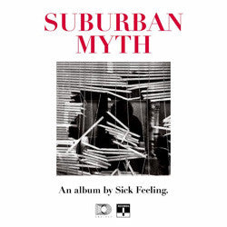 "Sick Feeling ""Suburban Myth"" LP"
