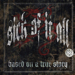"Sick Of It All ""Based On A True Story"" LP"