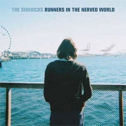 "The Sidekicks ""Runners In The Nerved World"" CD"