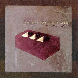 "Small Brown Bike ""Our Own Wars"" LP"