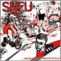 "SNFU ""...And No One Else Wanted To Play"" LP"