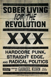 "Gabriel Kuhn ""Sober Living For The Revolution: Hardcore Punk, St"