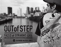 "Raymond McCrea Jones ""Out Of Step: Faces Of Straight Edge"" Book"