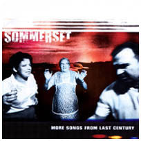 "Sommerset ""More Songs From Last Century"" CD"
