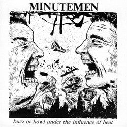 "Minutemen ""Buzz Or Howl Under The Influence Of Heat"" 12"""