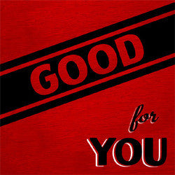 "Good For You ""Life Is Too Short To Not Hold A Grudge"" LP"