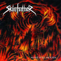 "Skinfather ""None Will Mourn"" LP"