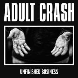 "Adult Crash ""Unfinished Business"" 12""ep"