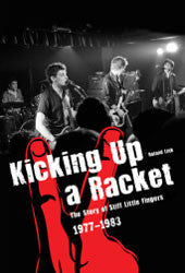 "Kicking Up A Racket: The Story of ""Stiff Little Fingers"" 1977-1983 Book"