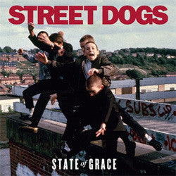 "Street Dogs ""State Of Grace"" LP"