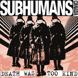 "Subhumans(CAN) ""Death Was Too Kind""CD"