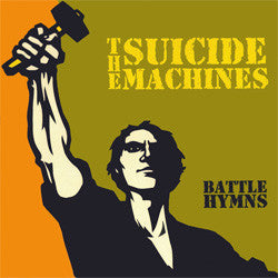 "The Suicide Machines ""Battle Hymns"" LP"