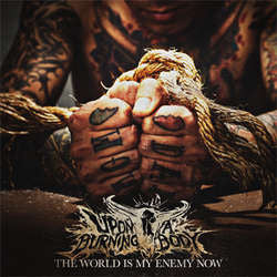 "Upon A Burning Body ""The World Is My Enemy Now"" CD"