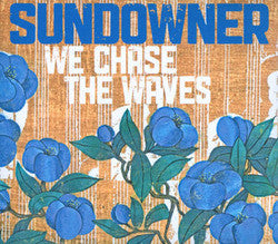 "Sundowner ""We Chase The Waves"" CD"