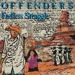"Offenders ""Endless Struggle / We Must Rebel + I Hate Myself/Bad"