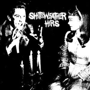 "Shit Weather / Hirs ""Split"" 7"""
