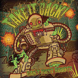 "Take It Back! ""Can't Fight Robots"" CD"