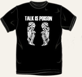 Talk Is Poison Skeleton T Shirt