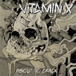 "Vitamin X ""About To Crack"" LP"