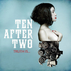 "Ten After Two ""Truth Is..."" CD"