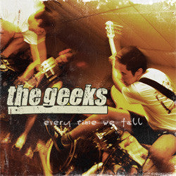 "The Geeks ""Every Time We Fall"" LP"