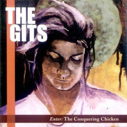 "The Gits ""Enter: The Conquering Chicken"" CD"