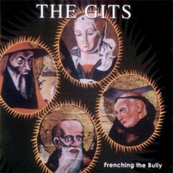 "The Gits ""Frenching The Bully"" CD"