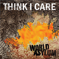 "Think I Care ""World Asylum"" CD"