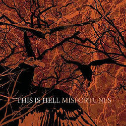 "This Is Hell ""Misfortunes"" CD"