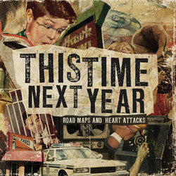 "This Time Next Year ""Road Maps And Heart Attacks"" CD"