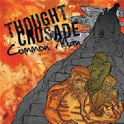 "Thought Crusade ""Common Man""7"""