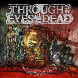 "Through The Eyes Of The Dead ""Malice"" CD"