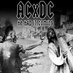 "ACxDC ""He Had It Coming / Second Coming"" 2x7"""