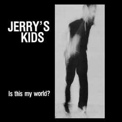 "Jerry's Kids ""Is This My World?"" LP"