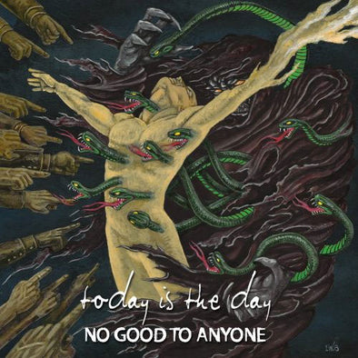 "Today Is The Day ""No Good To Anyone"" LP"