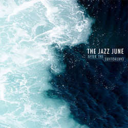 "The Jazz June ""After The Earthquake"" CD"