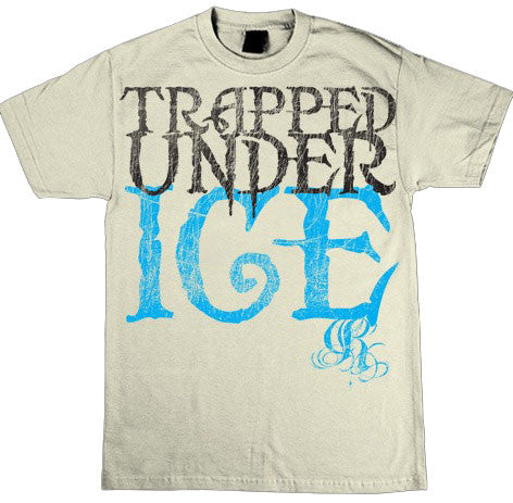 "Trapped Under Ice ""Ice"" T Shirt"