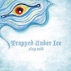 "Trapped Under Ice ""Stay Cold"" CD"