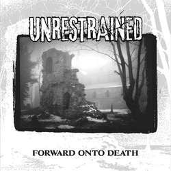 "Unrestrained ""Forward Onto Death"" LP"