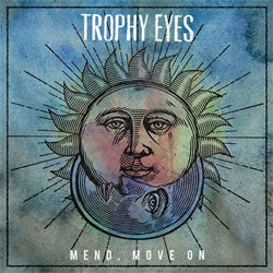 "Trophy Eyes ""Mend, Move On"" CD"
