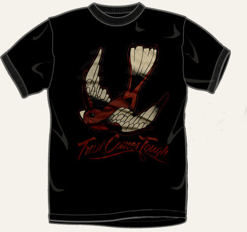 "Trust Comes Tough ""Swallow"" T Shirt"