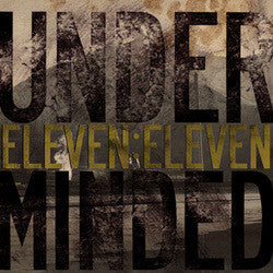 "Underminded ""Eleven:Eleven"" CD"