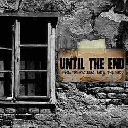 "Until The End ""From The Beginning, Until The End"" CD"