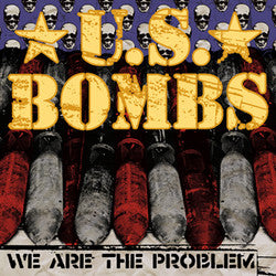 "US Bombs ""We Are The Problem"" LP"