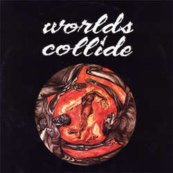 "Worlds Collide  ""Object Of Desire b/w Absolute""  7"""