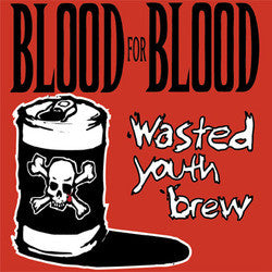 "Blood For Blood ""Wasted Youth Brew"" 2xLP"
