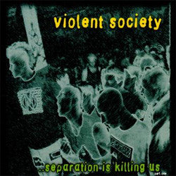 "Violent Society ""Separation Is Killing Us"" LP"